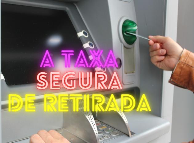 A Regra dos 4% ou Taxa Segura de Retirada (TSR / SWR)