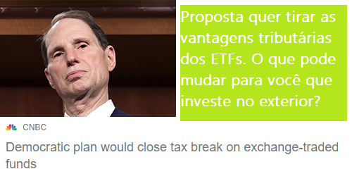 Proposta quer tirar as vantagens tributárias dos ETFs. O que pode mudar para você que investe no exterior?